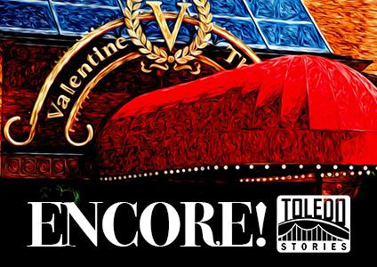 The Valentine Theatre Story. Be The First To See The Newest Toledo Story  Produced By WGTE TV30.